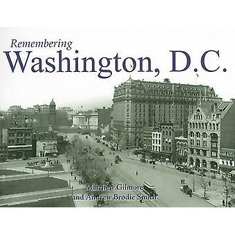 Remembering Washington - D.C. by Matthew Gilmore - Andrew Brodie Smit