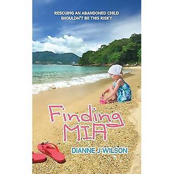 Finding Mia by Dianne J. Wilson - 9781611164459 Book