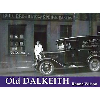 Old Dalkeith by Rhona Wilson - 9781872074801 Book