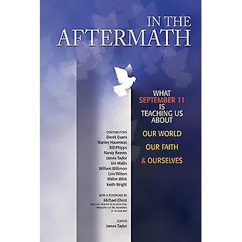 In the Aftermath - What September 11 is Teaching Us About Our World -