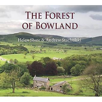 The Forest of Bowland by Helen Shaw - Andrew Stachulski - 97819061229