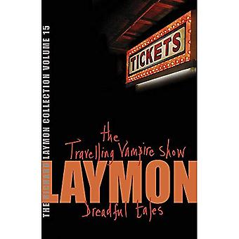 The Richard Laymon Collection:  The Travelling Vampire Show  AND  Dreadful Tales  v. 15