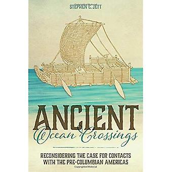 Antike Ozeanüberquerungen: Überdenken des Falls für Kontakte mit präkolumbianischen Amerika