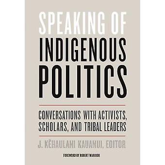 Speaking of Indigenous Politics by J Kehaulani Kauanui