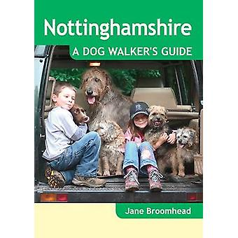 Nottinghamshire  A Dog Walkers Guide by Jane Broomhead