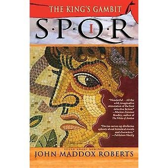 Spqr I - The Kings Gambit by John Maddox Roberts - 9780312277055 Book