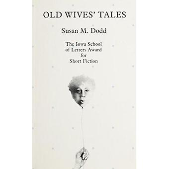 Old Wives' Tales by Susan M Dodd - 9780877451334 Book