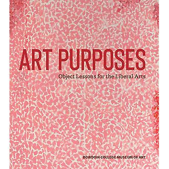 Art Purposes Object Lessons for the Liberal Arts by Joachim Homann