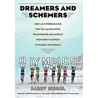 Dreamers and Schemers by Barry Siegel