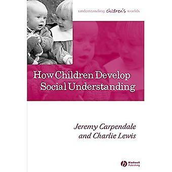 Wie entwickeln Kinder soziales Verständnis (verstehen Kinder Welten)