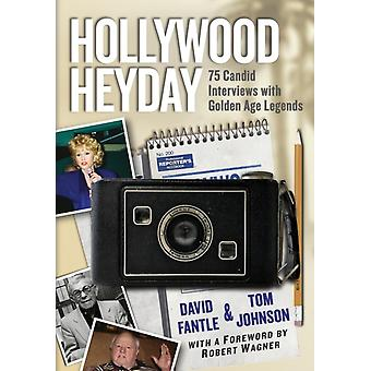 Hollywood Heyday 75 Candid Interviews with Golden Age Legends by Fantle & David