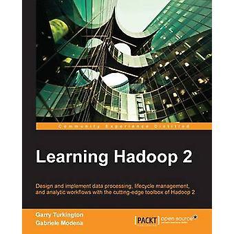 Leren Hadoop 2 door Garry TurkingtonGabriele Modena