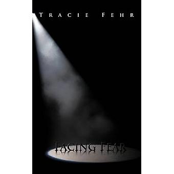 Facing Fear by Fehr & Tracie