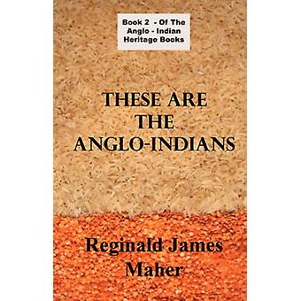 These Are The Anglo Indians by Maher & James & Reginald