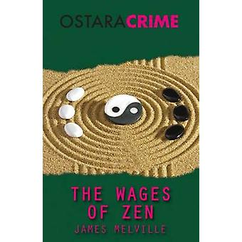 The Wages of Zen by Melville & James