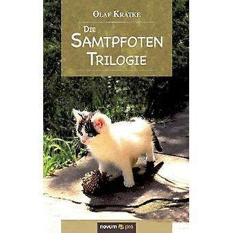Die SamtpfotenTrilogie by Krtke & Olaf