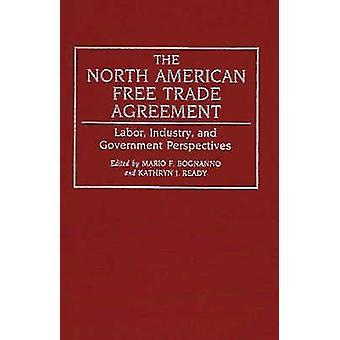 North American Free Trade avtalet Labor industrin och regeringen perspektiv av Bognanno & Mario F.