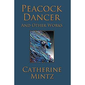 Peacock Dancer by Mintz & Catherine