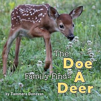 The Doe Family Finds a Deer by Donovan & Tammera