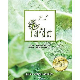 Die Air Diet Rezepte Tipps für den Erfolg in Ihrer allergikerfreien Küche von Godfrey & Laura M