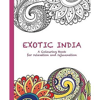 Exotic India A Colouring Book for relaxation and rejuvenation by Haywood & Cassie