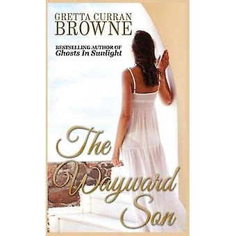 The Wayward Son by Browne & Gretta Curran
