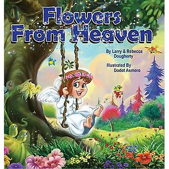 Flowers from Heaven by Dougherty & Larry