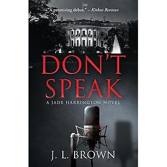 Dont Speak A Jade Harrington Novel by Brown & J. L.