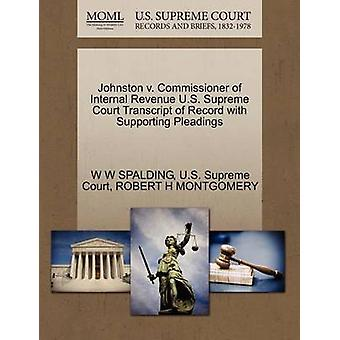 Johnston v. Commissioner of Internal Revenue U.S. Supreme Court Transcript of Record with Supporting Pleadings by SPALDING & W W