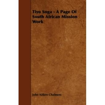 Tiyo Soga A Page of South African Mission Work by Chalmers & John Aitken