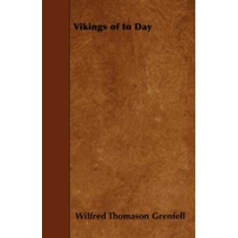 Vikings of to Day by Grenfell & Wilfred Thomason