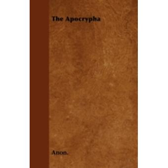 The Apocrypha by Anon.