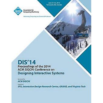 Dis 14 Designing Interactive Systems Conference by Dis 14 Conference Committee