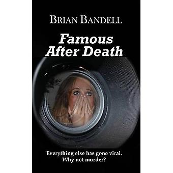 Famous After Death by Bandell & Brian