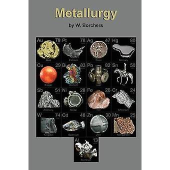 Metallurgy by Borchers & W.