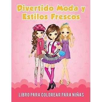 Divertido Moda y Estilos Frescos Libro para Colorear para Nias by Scholar & Young