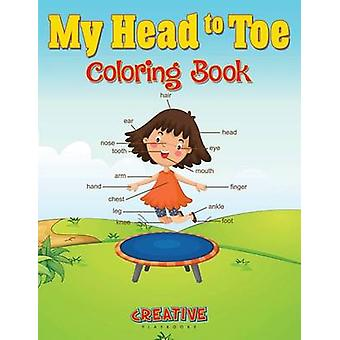 My Head to Toe Coloring Book by Creative Playbooks