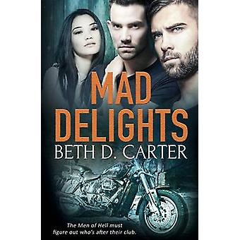 Mad Delights by Carter & Beth D.