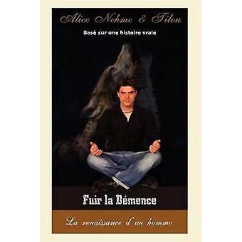 Fuir la Dmence by Nehme & Alice