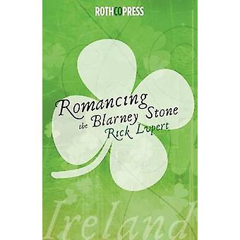 Romancing The Blarney Stone by Lupert & Rick