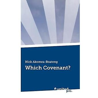 Which Covenant by AkomeaBoateng & Nick