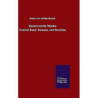 Gesammelte Werke by Wildenbruch & Ernst von
