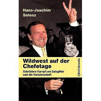 Wildwest auf der Chefetage by Selenz & HansJoachim