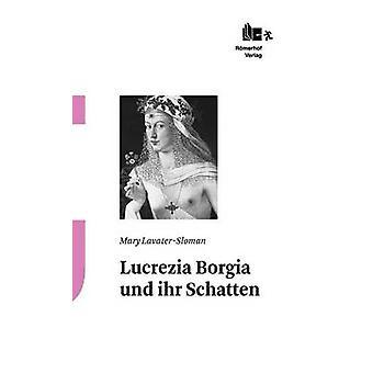 Lucrezia Borgia Und Ihr Schatten by LavaterSloman & Mary