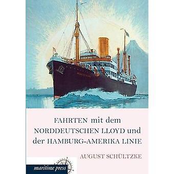 Fahrten Mit Dem Norddeutschen Lloyd Und Der HamburgAmerika Linie by Schultzke & August
