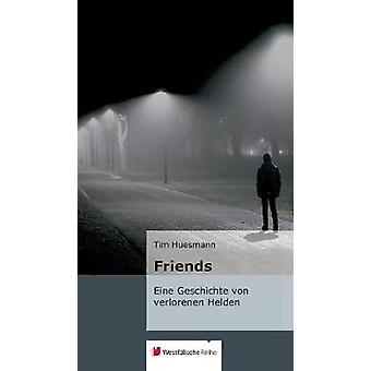 Friends by Huesmann & Tim