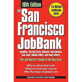 The San Francisco Bay Area Jobbank by Adams Media