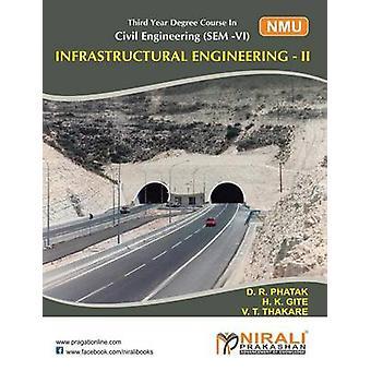 INFRASTRUCTURAL ENGINEERING II by THAKKAR & V T