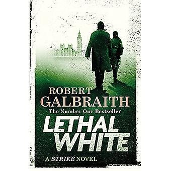 Lethal White - Cormoran Strike Book 4 by Robert Galbraith - 9780751572