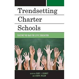 Trendsetting Charter Schools - Raising the Bar for Civic Education by